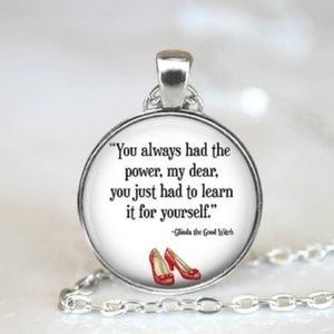 Jewelry - Wizard of Oz Glinda Good Witch Quote B14
